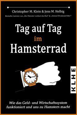 Tag auf Tag im Hamsterrad von Helbig,  Jens, Klein,  Christopher