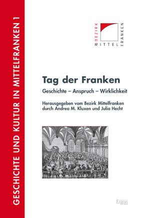 Tag der Franken von Hecht,  Julia, Kluxen,  Andrea M.