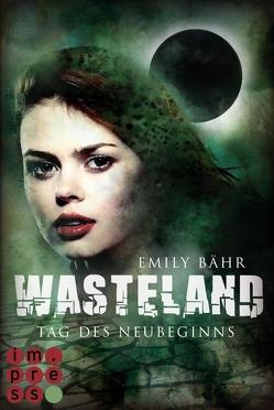 Wasteland 1: Tag des Neubeginns von Bähr,  Emily