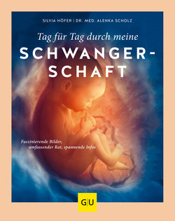 Tag für Tag durch meine Schwangerschaft von Höfer,  Silvia, Scholz,  Alenka
