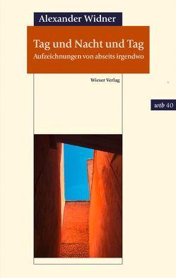 Tag und Nacht und Tag von Widner,  Alexander