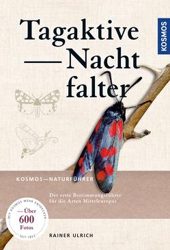 Tagaktive Nachtfalter von Ulrich,  Rainer