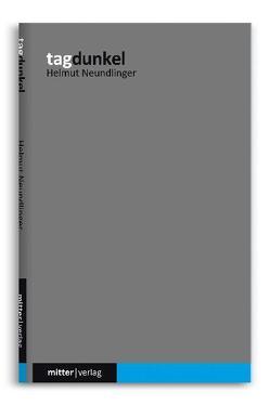 Tagdunkel von Neundlinger,  Helmut