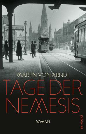 Tage der Nemesis von von Arndt,  Martin