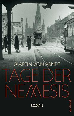Tage der Nemesis von Arndt,  Martin von
