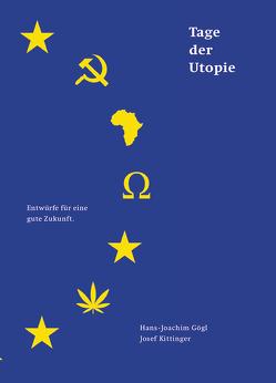 Tage der Utopie 2019 von Gögl,  Hans Joachim, Kittinger,  Josef