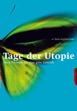 Tage der Utopie von Gögl,  Hans Joachim