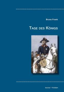 Tage des Königs von Becker,  Klaus-Dieter, Frank,  Bruno