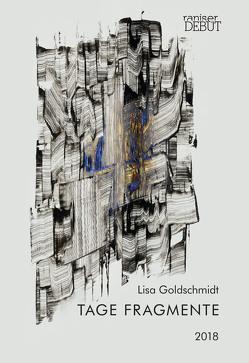Tage Fragmente von Goldschmidt,  Lisa