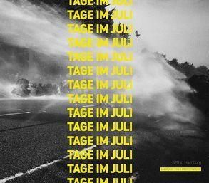 Tage im Juli von Dröge,  Malte, Heinicke,  Jan Richard, Küchler,  Leon, Manhartsberger,  Helena Lea, Nide,  Daniel, Tatura,  Taro
