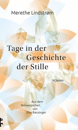 Tage in der Geschichte der Stille von Lindstrøm,  Merethe, Ranzinger,  Elke