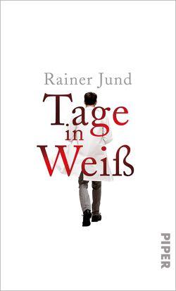 Tage in Weiß von Jund,  Rainer