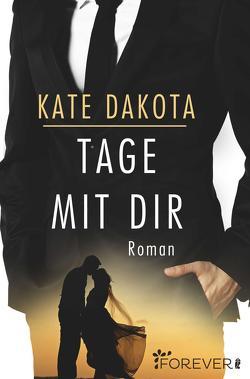Tage mit dir von Dakota,  Kate