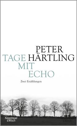 Tage mit Echo von Härtling,  Peter