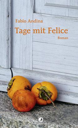 Tage mit Felice von Andina,  Fabio, Diemerling,  Karin