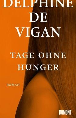 Tage ohne Hunger von de Vigan,  Delphine, Heinemann,  Doris