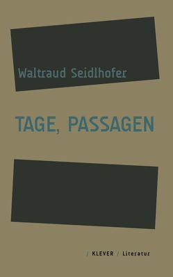 Tage, Passagen von Seidlhofer,  Waltraud