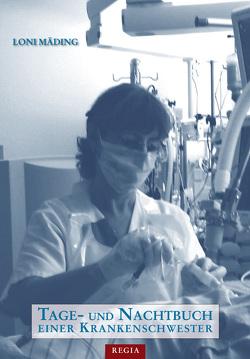 Tage- und Nachtbuch einer Krankenschwester von Mäding,  Loni
