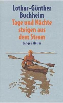 Tage und Nächte steigen aus dem Strom von Buchheim,  Lothar G, Westerholz,  Michael