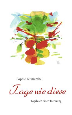 Tage wie diese von Blumenthal,  Sophie