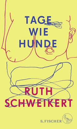 Tage wie Hunde von Schweikert,  Ruth