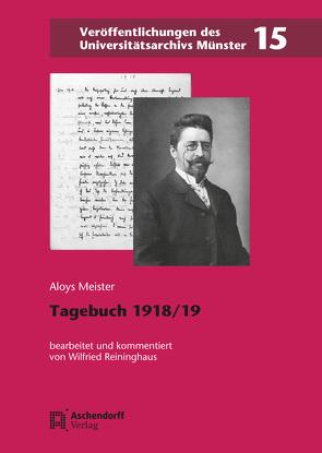 Tagebuch 1918/1919 von Meister,  Aloys, Reininghaus,  Wilfried