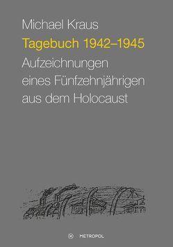 Tagebuch 1942–1945 von Kallert,  Kristina, Kraus,  Michael
