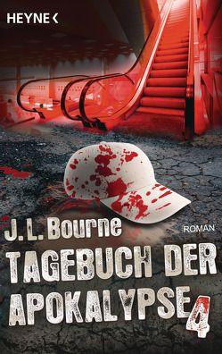 Tagebuch der Apokalypse 4 von Anker,  Wally, Bourne,  J.L.