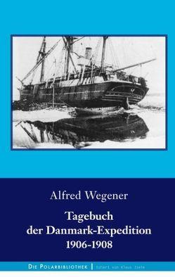 Tagebuch der Danmark-Expedition 1906-1908 von Wegener,  Alfred