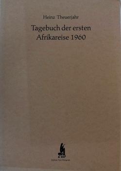 Tagebuch der ersten Afrikareise von Theuerjahr,  Heinz