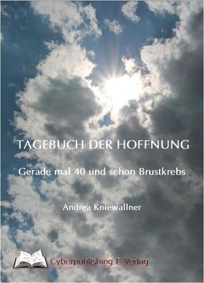 Tagebuch der Hoffnung von Kniewallner,  Andrea