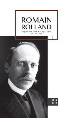 Tagebuch der Kriegsjahre 1914-1919 von Lehmann,  Cornelia, Rolland,  Romain, Schewe,  Gerhard