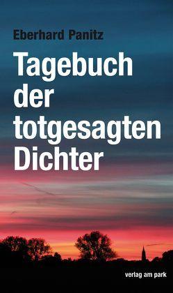 Tagebuch der totgesagten Dichter von Panitz,  Eberhard