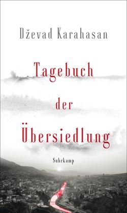 Tagebuch der Übersiedlung von Karahasan,  Dževad, Wolf-Griesshaber,  Katharina