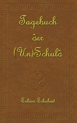 Tagebuch der (Un)Schuld von Schubert,  Sabine