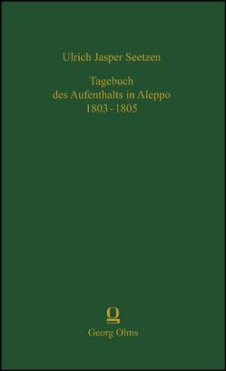 Tagebuch des Aufenthalts in Aleppo 1803-1805 von Seetzen,  Ulrich Jasper