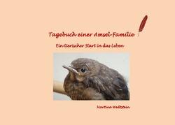 Tagebuch einer Amsel-Familie von Wedtstein,  Martina