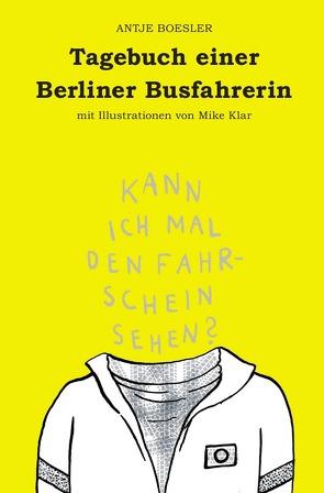 Tagebuch einer Berliner Busfahrerin von Boesler,  Antje