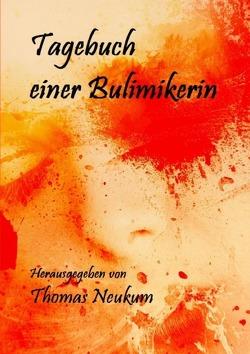 Tagebuch einer Bulimikerin von Neukum,  Thomas
