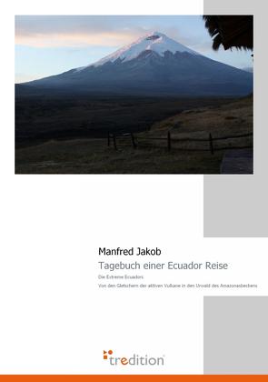 Tagebuch einer Ecuador Reise von Heinbach,  Frank, Jakob,  Manfred, Spieth,  Frank