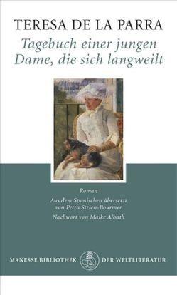 Tagebuch einer jungen Dame, die sich langweilt von Albath,  Maike, Parra,  Teresa, Strien-Bourmer,  Petra