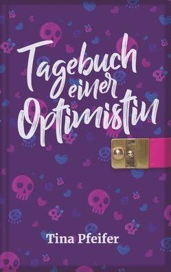 Tagebuch einer Optimistin von Pfeifer,  Tina