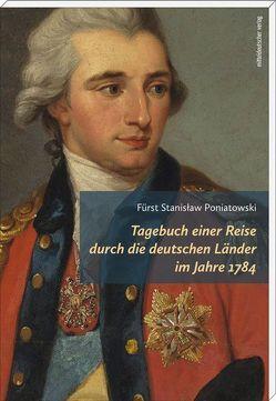 Tagebuch einer Reise durch die deutschen Länder im Jahre 1784 von Fürst Stanisław Poniatowski, Pfeifer,  Ingo, Wijaczka,  Jacek