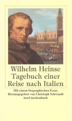 Tagebuch einer Reise nach Italien von Heinse,  Wilhelm, Schwandt,  Christoph