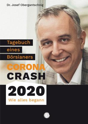 Tagebuch eines Börsianers von Obergantschnig,  Josef, Stanberger,  Karsten