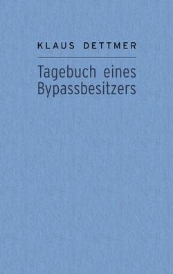 Tagebuch eines Bypassbesitzers von Dettmer,  Klaus