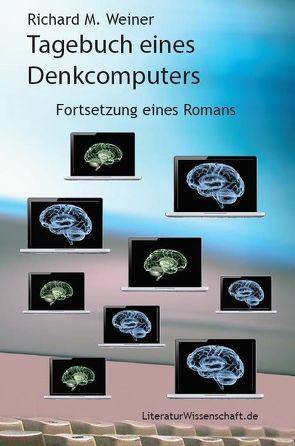 Tagebuch eines Denkcomputers von Weiner,  Richard M.