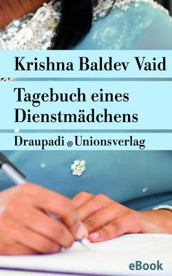Tagebuch eines Dienstmädchens von Petersdorf,  Anna, Vaid,  Krishna Baldev