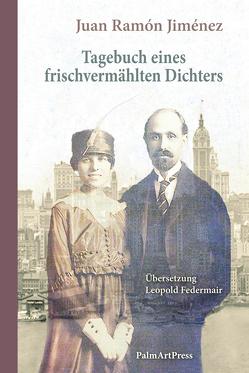 Tagebuch eines frischvermählten Dichters von Federmair,  Leopold, Jiménez,  Juan Ramón