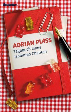 Tagebuch eines frommen Chaoten von Ebert,  Andreas, Plass,  Adrian